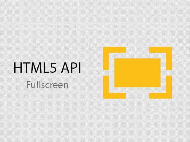 آموزش استفاده از متد Fullscreen در HTML5